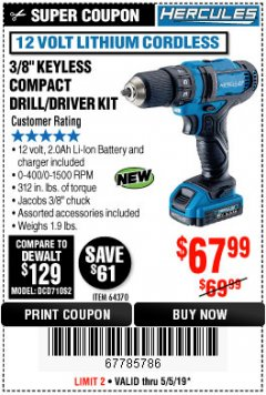 "Harbor Freight Coupon HERCULES 12 VOLT LITHIUM CORDLESS 3/8"" COMPACT KEYLESS DRILL/DRIVER KIT Lot No. 64370 Expired: 5/5/19 - $67.99"