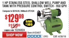Harbor Freight Coupon 1 HP STAINLESS STEEL SHALLOW WELL PUMP AND TANK Lot No. 56395/63407 Expired: 4/30/19 - $129.99