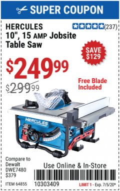 "Harbor Freight Coupon HERCULES 10"" 15 AMP JOBSITE TABLE SAW Lot No. 64855 EXPIRES: 7/5/20 - $249.99"