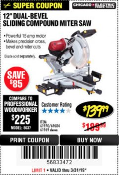 "Harbor Freight Coupon 12"" DUAL-BEVEL SLIDING COMPOUND MITER SAW Lot No. 69684/61776/61970/56597/61969 Expired: 3/31/19 - $139.99"