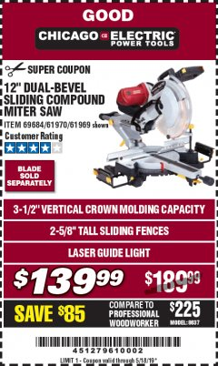 "Harbor Freight Coupon 12"" DUAL-BEVEL SLIDING COMPOUND MITER SAW Lot No. 69684/61776/61970/56597/61969 Expired: 5/18/19 - $139.99"