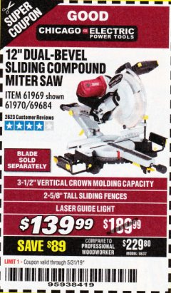 "Harbor Freight Coupon 12"" DUAL-BEVEL SLIDING COMPOUND MITER SAW Lot No. 69684/61776/61970/56597/61969 Expired: 5/31/19 - $139.99"