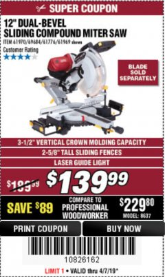 "Harbor Freight Coupon 12"" DUAL-BEVEL SLIDING COMPOUND MITER SAW Lot No. 69684/61776/61970/56597/61969 Expired: 4/7/19 - $139.99"