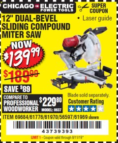 "Harbor Freight Coupon 12"" DUAL-BEVEL SLIDING COMPOUND MITER SAW Lot No. 69684/61776/61970/56597/61969 Expired: 8/11/19 - $139.99"