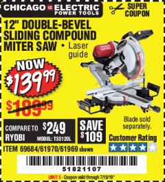 "Harbor Freight Coupon 12"" DUAL-BEVEL SLIDING COMPOUND MITER SAW Lot No. 69684/61776/61970/56597/61969 Expired: 7/19/19 - $139.99"