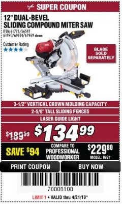"Harbor Freight Coupon 12"" DUAL-BEVEL SLIDING COMPOUND MITER SAW Lot No. 69684/61776/61970/56597/61969 Expired: 4/21/19 - $134.99"