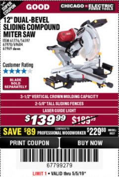 "Harbor Freight Coupon 12"" DUAL-BEVEL SLIDING COMPOUND MITER SAW Lot No. 69684/61776/61970/56597/61969 Expired: 5/5/19 - $139.99"