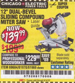 "Harbor Freight Coupon 12"" DUAL-BEVEL SLIDING COMPOUND MITER SAW Lot No. 69684/61776/61970/56597/61969 Expired: 9/14/19 - $139.99"