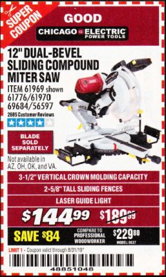 "Harbor Freight Coupon 12"" DUAL-BEVEL SLIDING COMPOUND MITER SAW Lot No. 69684/61776/61970/56597/61969 Expired: 8/31/19 - $144.99"