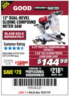 "Harbor Freight Coupon 12"" DUAL-BEVEL SLIDING COMPOUND MITER SAW Lot No. 69684/61776/61970/56597/61969 Expired: 10/31/19 - $144.99"