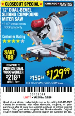 "Harbor Freight Coupon 12"" DUAL-BEVEL SLIDING COMPOUND MITER SAW Lot No. 69684/61776/61970/56597/61969 Expired: 2/8/20 - $129.99"