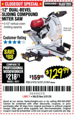 "Harbor Freight Coupon CHICAGO ELECTRIC 12"" DUAL-BEVEL SLIDING COMPOUND MITER SAW Lot No. 61970/56597/61969 Expired: 3/31/20 - $129.99"