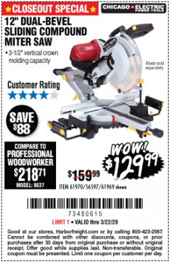 "Harbor Freight Coupon CHICAGO ELECTRIC 12"" DUAL-BEVEL SLIDING COMPOUND MITER SAW Lot No. 61970/56597/61969 Expired: 3/22/20 - $129.99"