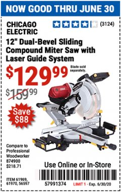 "Harbor Freight Coupon CHICAGO ELECTRIC 12"" DUAL-BEVEL SLIDING COMPOUND MITER SAW Lot No. 61970/56597/61969 EXPIRES: 6/30/20 - $129.99"