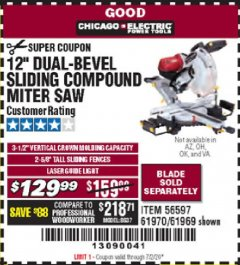 "Harbor Freight Coupon CHICAGO ELECTRIC 12"" DUAL-BEVEL SLIDING COMPOUND MITER SAW Lot No. 61970/56597/61969 Valid: 5/5/20 - 7/20/20 - $129.99"
