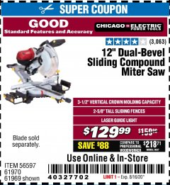"Harbor Freight Coupon CHICAGO ELECTRIC 12"" DUAL-BEVEL SLIDING COMPOUND MITER SAW Lot No. 61970/56597/61969 Valid: 6/14/20 - 8/16/20 - $129.99"