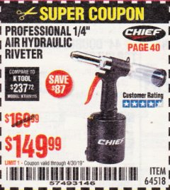 "Harbor Freight Coupon PROFESSIONAL 1/4"" AIR HYDRAULIC RIVETER Lot No. 64518 Expired: 4/30/19 - $149.99"