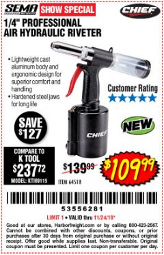 "Harbor Freight Coupon PROFESSIONAL 1/4"" AIR HYDRAULIC RIVETER Lot No. 64518 Expired: 11/24/19 - $109.99"