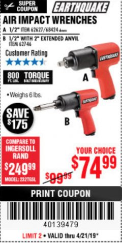 "Harbor Freight Coupon AIR IMPACT WRENCHES - 1/2"" PRO WRENCH OR 1/2"" PRO WRENCH WITH 2"" EXTENDED ANVIL Lot No. 62627/68424/62746 Expired: 4/22/19 - $74.99"