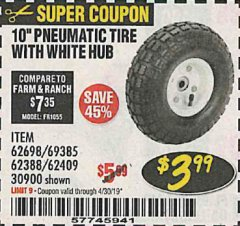 "Harbor Freight Coupon 10"" PNEUMATIC TIRE WITH WHITE HUB Lot No. 62698 69385 62388 62409 30900 Expired: 4/30/19 - $3.99"