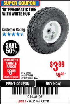 "Harbor Freight Coupon 10"" PNEUMATIC TIRE WITH WHITE HUB Lot No. 62698 69385 62388 62409 30900 Expired: 4/23/19 - $3.99"