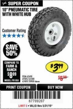 "Harbor Freight Coupon 10"" PNEUMATIC TIRE WITH WHITE HUB Lot No. 62698 69385 62388 62409 30900 Expired: 5/31/19 - $3.99"