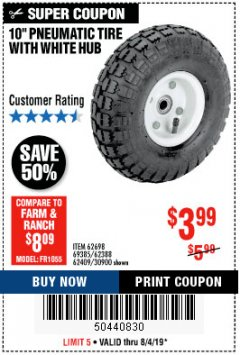 "Harbor Freight Coupon 10"" PNEUMATIC TIRE WITH WHITE HUB Lot No. 62698 69385 62388 62409 30900 Expired: 8/4/19 - $3.99"