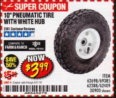 "Harbor Freight Coupon 10"" PNEUMATIC TIRE WITH WHITE HUB Lot No. 62698 69385 62388 62409 30900 Expired: 8/31/19 - $3.99"