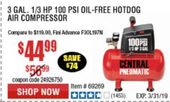 Harbor Freight Coupon 3 GALLON, 100 PSI HOT DOG OIL-FREE AIR COMPRESSOR Lot No. 69269/97080 Expired: 3/31/19 - $44.99