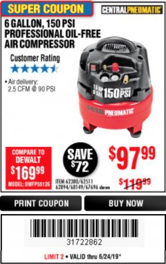 Harbor Freight Coupon 6 GALLON, 150 PSI PROFESSIONAL OIL'FREE AIR COMPRESSOR Lot No. 68149/62380/62511/62894/67696 Expired: 6/24/19 - $97.99