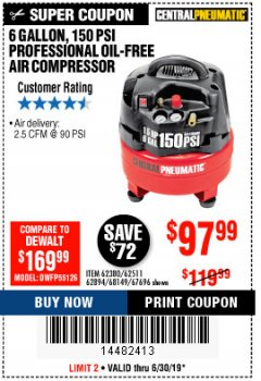 Harbor Freight Coupon 6 GALLON, 150 PSI PROFESSIONAL OIL'FREE AIR COMPRESSOR Lot No. 68149/62380/62511/62894/67696 Expired: 6/30/19 - $97.99