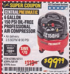 Harbor Freight Coupon 6 GALLON, 150 PSI PROFESSIONAL OIL'FREE AIR COMPRESSOR Lot No. 68149/62380/62511/62894/67696 Expired: 8/31/19 - $99.99