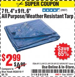 "Harbor Freight Coupon 7' 4"" X 9' 6"" ALL PURPOSE/WEATHER RESISTANT TARP Lot No. 69115/69121/69129/69137/69249/877 Valid: 2/11/21 - 3/23/21 - $2.99"