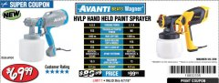 Harbor Freight Coupon AVANTI HVLP HAND HELD PAINT SPRAYER Lot No. 64934 Expired: 4/7/19 - $69.99
