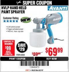 Harbor Freight Coupon AVANTI HVLP HAND HELD PAINT SPRAYER Lot No. 64934 Expired: 6/2/19 - $69.99