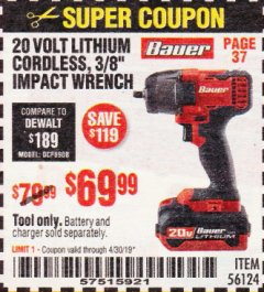 "Harbor Freight Coupon BAUER 20 VOLT LITHIUM CORDLESS, 3/8"" IMPACT WRENCH Lot No. 56124 Expired: 4/30/19 - $69.99"