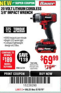 "Harbor Freight Coupon BAUER 20 VOLT LITHIUM CORDLESS, 3/8"" IMPACT WRENCH Lot No. 56124 Expired: 6/10/19 - $69.99"
