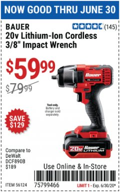 "Harbor Freight Coupon BAUER 20 VOLT LITHIUM CORDLESS, 3/8"" IMPACT WRENCH Lot No. 56124 EXPIRES: 6/30/20 - $59.99"
