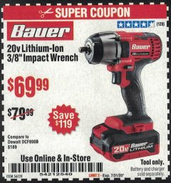 "Harbor Freight Coupon BAUER 20 VOLT LITHIUM CORDLESS, 3/8"" IMPACT WRENCH Lot No. 56124 Valid Thru: 7/31/20 - $69.99"