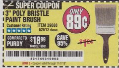 "Harbor Freight Coupon 3"" POLY BRISTLE PAINT BRUSH Lot No. 39688/62612 Expired: 11/7/19 - $0.89"