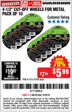 "Harbor Freight Coupon 4-1/2"" CUT-OFF WHEELS FOR METAL-PACK OF 10 Lot No. 61195/45430 Expired: 12/8/19 - $5.99"