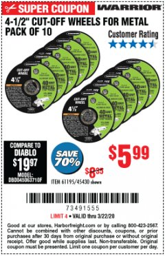 "Harbor Freight Coupon 4-1/2"" CUT-OFF WHEELS FOR METAL-PACK OF 10 Lot No. 61195/45430 Expired: 3/22/20 - $5.99"