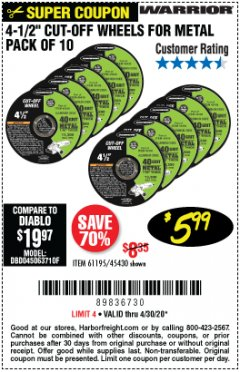 "Harbor Freight Coupon 4-1/2"" CUT-OFF WHEELS FOR METAL-PACK OF 10 Lot No. 61195/45430 Valid Thru: 4/30/20 - $5.99"