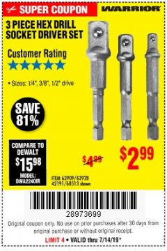 Harbor Freight Coupon WARRIOR 3 PIECE HEX DRILL SOCKET DRIVER SET  Lot No. 63909/63928/42191/68513 Expired: 7/14/19 - $2.99