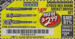 Harbor Freight Coupon WARRIOR 3 PIECE HEX DRILL SOCKET DRIVER SET  Lot No. 63909/63928/42191/68513 Expired: 6/20/20 - $2.99