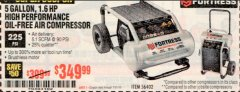 Harbor Freight Coupon FORTRESS 5 GALLON 1.6 HP HIGH PERFORMANCE OIL-FREE AIR COMPRESSOR Lot No. 56402 Expired: 7/31/19 - $349.99