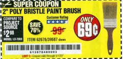 "Harbor Freight Coupon 2"" POLY BRISTLE PAINT BRUSH Lot No. 39687 Valid Thru: 5/1/20 - $0.69"