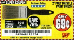 "Harbor Freight Coupon 2"" POLY BRISTLE PAINT BRUSH Lot No. 39687 Valid Thru: 5/9/20 - $0.69"