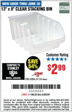 "Harbor Freight Coupon 13""X 8"" CLEAR STACKING BIN Lot No. 62806/67134 EXPIRES: 6/30/20 - $2.99"