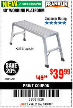 "Harbor Freight Coupon 40"" WORKING PLATFORM Lot No. 56203 Expired: 10/6/19 - $39.99"